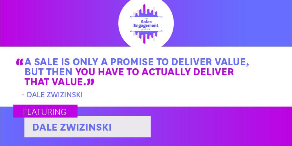 Dale Zwizinski Sales Engagement Customer Experience