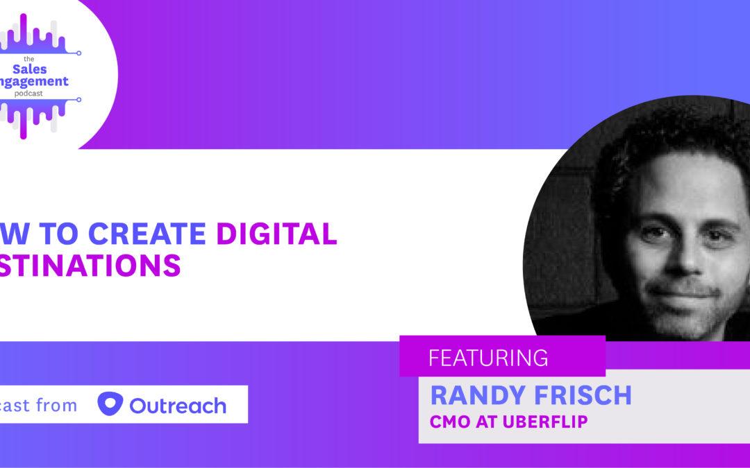 Episode 164: How to Create Digital Destinations