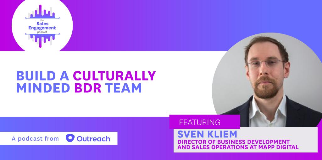 Episode 270: Build a Culturally Minded BDR Team w/ Sven Kliem